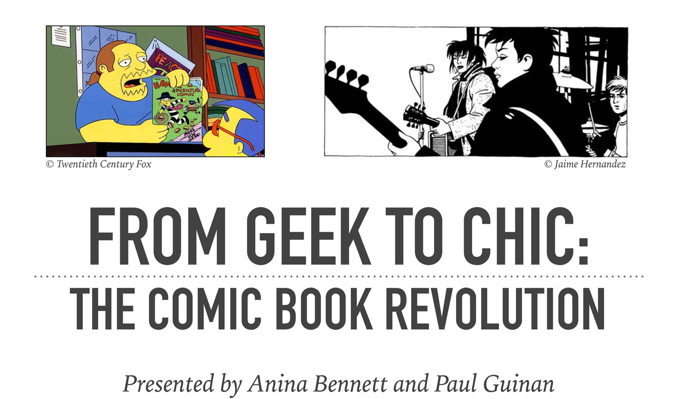 """From Geek to Chic: The Comic Book Revolution"" Presentation"
